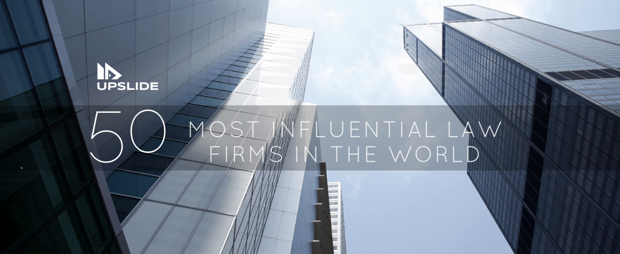 50 most influential best law firms in the world upslide