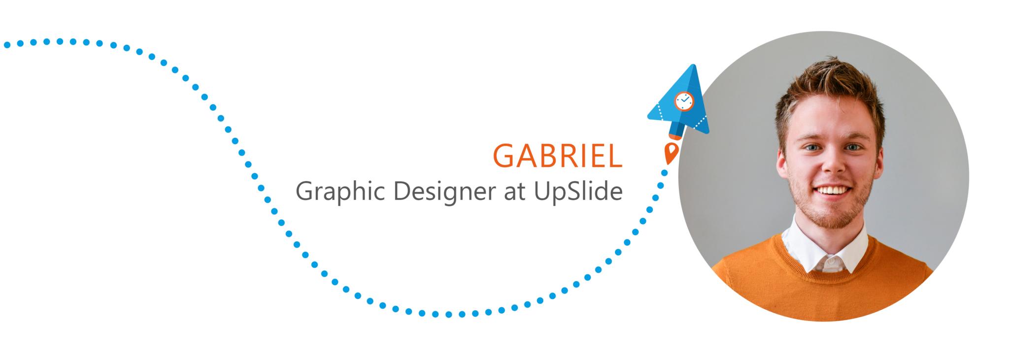 Introducing Gabriel, Graphic Designer